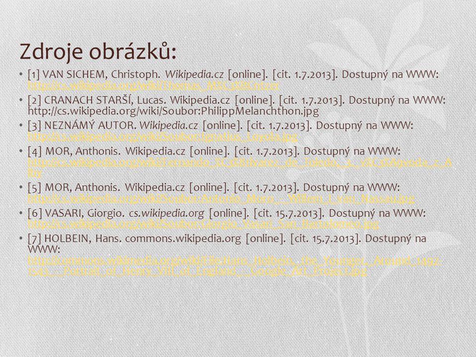 Zdroje obrázků: [1] VAN SICHEM, Christoph. Wikipedia.cz [online]. [cit. 1.7.2013]. Dostupný na WWW: http://cs.wikipedia.org/wiki/Thomas_M%C3%BCntzer.